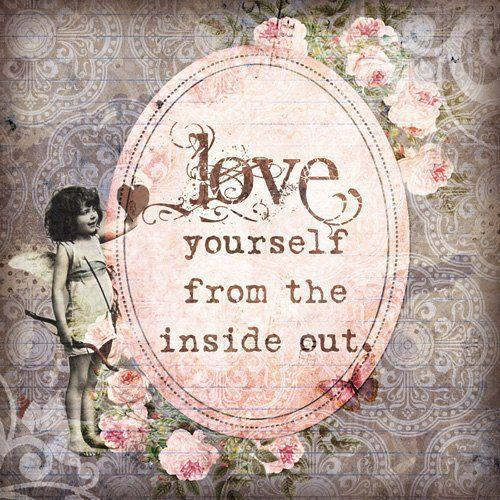 love yourself from the inside out